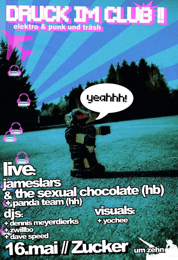 Druck im Club: James Lars and the sexual Chocolate feat. VJ Yochee