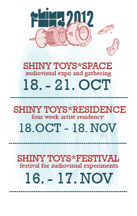18.-21.10.2012 - SHINY TOYS * SPACE [Moers]