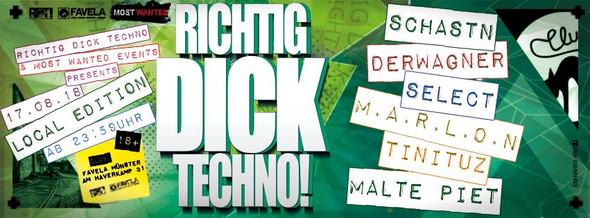17.8.2018 - Richtig DICK Techno! // Local Edition [Münster]
