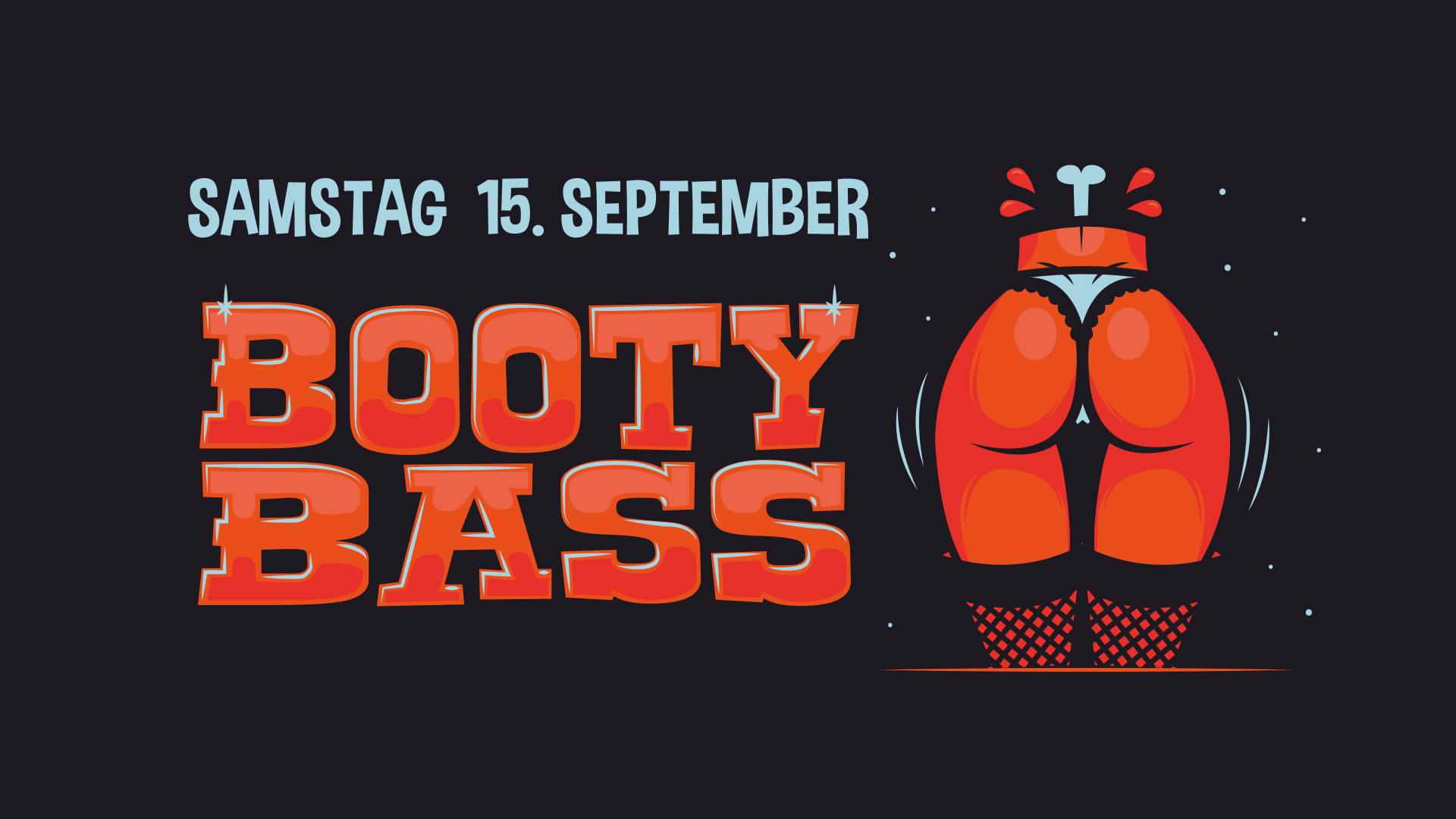 15.9.2018 - BOOTY BASS [Münster]